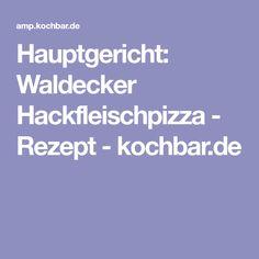 Hauptgericht: Waldecker Hackfleischpizza - Rezept - kochbar.de