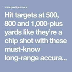 Hit targets at 500, 800 and 1,000-plus yards like they're a chip shot with these must-know long-range accuracy tips.