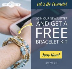 Join the DIY Projects Newsletter and Get A FREE Bracelet Kit