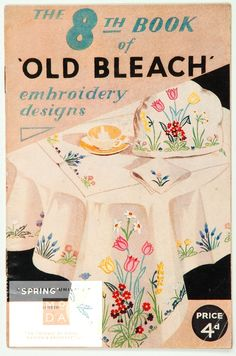 """The book of """"Old Bleach"""" embroidery designs Publication Old Bleach Linen Company, Craft Patterns, Vintage Sewing Patterns, Hand Embroidery, Embroidery Designs, Linen Company, Pattern Books, Dressmaking, Bleach, Needlework"""