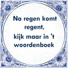 grappige spreuken over het weer 44 beste afbeeldingen van het weer   Dutch quotes, Wise words en  grappige spreuken over het weer