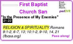 "#RELIGION #PODCAST  First Baptist Church San Antonio - Video Podcasts    ""In the Presence of My Enemies""    LISTEN...  http://podDVR.COM/?c=e8b6e9bd-a353-60b3-beb6-15e197bc2660"