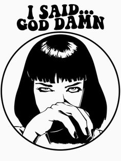 'Pulp Fiction - Mia Wallace - God Damn' Sticker by Pulp Fiction Tattoo, Pulp Fiction Shirt, Pulp Fiction Quotes, Non Plus Ultra, Mia Wallace, Under Your Spell, Neue Tattoos, Desenho Tattoo, Stencil