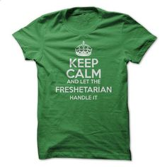 Keep Calm And Let The Freshetarian Handle It! - #christmas tee #sweater refashion. SIMILAR ITEMS => https://www.sunfrog.com/Outdoor/Keep-Calm-And-Let-The-Freshetarian-Handle-It.html?68278