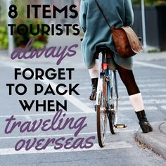 Forgetting the following items may really mess up your trip! Ironically, these are the items most often forgotten by first time tourists while packing.