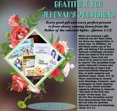 """GRATITUDE FOR JEHOVAH'S PROVISIONS: """"Every good gift and every perfect present is from above, coming down from the Father of the celestial lights.-[James 1:17]."""