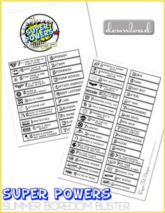 sugartotdesigns: Superhero Summer Boredom Buster! Glue to popsicle sticks---on one side a superhero name, on the other a super power, including some clean-the-house ones.  Could change up and put some academic and social skill powers into the mix.