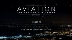 """Aviation: The Invisible Highway is a story about how the airplane has changed the world. Filmed in 18 countries across all 7 continents, it renews our appreciation for one of the most extraordinary and awe-inspiring aspects of the modern world. The documentary is produced and directed by Brian J. Terwilliger (""""One Six Right""""), narrated by Harrison Ford, and features an original score by Academy Award-winning composer James Horner. It's scheduled for a 2015 ..."""