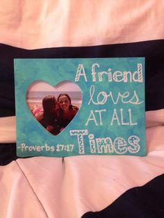 Best friend bible verse frame DIY. Proverbs 17:17