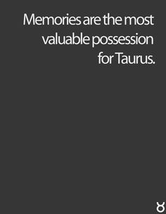 Memories.. Most valuable thing for a Taurus. #taurus #astrology #aprilmay