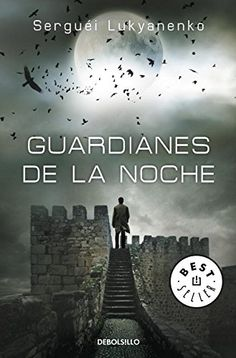 Guardianes de la noche - Serguei Lukyanenko (Saga Guardianes). Resumen, reseña personal. Entra y conoce el libro. Comprar online formato físico y digital