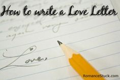 Seven steps for writing a romantic love letter. http://www.romancestuck.com/love-letters.htm
