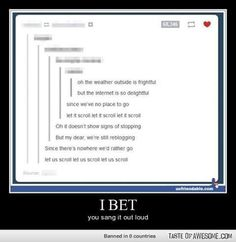 Not outloud, but I did sing it in my head. Web Design, Lol, Laughing So Hard, Tumblr Posts, Tumblr Funny, Funny Posts, Puns, Just In Case, I Laughed