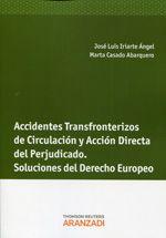 Iriarte Angel, José Luis Accidentes transfronterizos de circulación y acción directa del perjudicado. Aranzadi, 2013