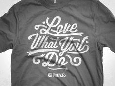 Love what you do - and I do!