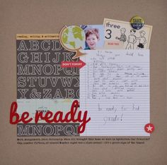 Cute way to use a school assignment on a layout. Be Ready - Vivian Masket