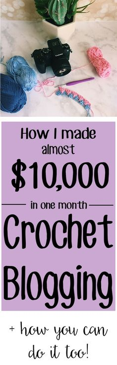Learn all about how I made almost $10k crochet blogging from home in one month! And learn how to make money from home with your own blog | Free Tutorial from Sewrella