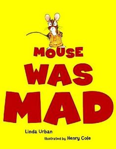 How cute is this book !? Super cute! I found Mouse was Mad (By: Linda Urban) on a random search at the library and I tell...