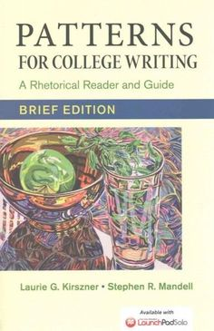 Patterns for College Writing: A Rhetorical Reader and Guide - With 2016 MLA Update