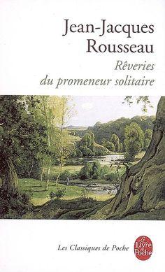 Rêveries du promeneur solitaire. Jean-Jacques Rousseau