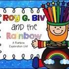 Roy G. Biv and the Rainbow: A Rainbow Exploration Unit This 94 page unit includes: *Rainbow song poster (colored and bw) *Rainbow Formation poster ...