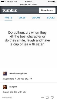 Honestly I usually just laugh when characters in books get killed. It's how I deal with my frustration. Unless it's really really well written or I'm in a mood. Writing Humor, Writing A Book, Writing Tips, Writing Quotes, Book Memes, Book Quotes, Writer Memes, Percy Jackson, The Red Queen Series