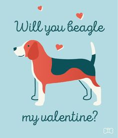 Will you beagle my Valentine?