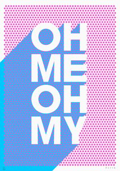 Oh me oh my silkscreen print by James Joyce. It would be my amazing if it said oh my no! Typography Letters, Typography Prints, Graphic Design Typography, Graphic Design Illustration, Retro Graphic Design, Retro Typography, Typographic Poster, Type Design, Design Art