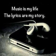 music is my life, the lyrics are my story