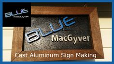 How to Make Cast Aluminum Signs at Home!