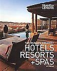 Worlds Greatest Hotel Resorts + Spas by Travel and Leisure 2012 Great Deal