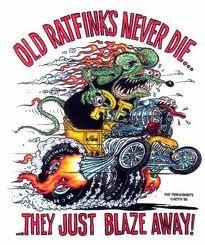 ☮ Art by Ed Roth ~ Rat Fink! ~ ☮レ o √乇 ❥ L❃ve ☮~ღ~*~*✿⊱☮ --- Old Rat Finks Never Die, They Just Blaze Away