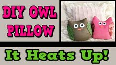 DIY HEATED OWL PILLOW! It Heats Up! NO SEW! Neat ROOM DECOR! Comfy PLUSHIE!