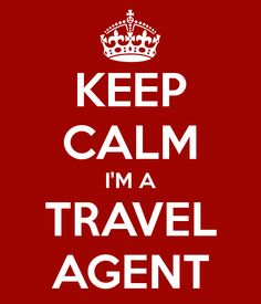 KEEP CALM IM A TRAVEL AGENT