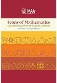 Icons of Mathematics : an Exploration of Twenty Key Images / Claudi Alsina and Roger B. Nelsen. -- [Washington, D.C.] : Mathematical Association of America, 2011.