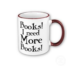 You can't have too many books! Or mugs!