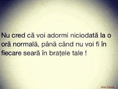 Pana cand nu voi fi in fiecare seara in bratele tale. Sad Stories, Family Love, Diana, Poems, Life Quotes, Happiness, Happy, Amor, Quotes About Life