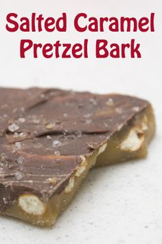 Salted Caramel Pretzel Bark- make sure to wait until the carmel is super thick. I doubled the carmel and that was fabulous too.
