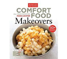 Comfort Food Makeovers by Americas Test Kitchen