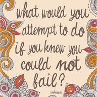 what would you attempt to do if you knew you could not fail.  #MODAvational