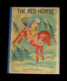 The Red Horse written & illus. by Elsa Moeschlin, Coward-McCann (1928) early.