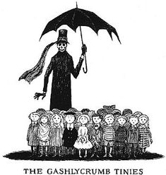 First saw these on a poster my friend had hanging on the wall & loved it! Edward Gorey: The Gashlycrumb Tinies.