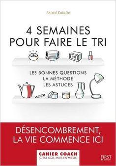 Amazon.fr - 4 semaines pour faire le tri - Astrid EULALIE - Livres