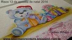 """Pintando """"Ursinho Noel com presentes"""" - Risco 13 da Apostila de Natal 2014. YouTube"""