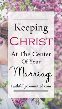 Keeping Christ at the Center of Your Marriage