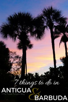 7 Things To Do in Antigua & Barbuda - a must pin for planning a trip to these Caribbean islands!