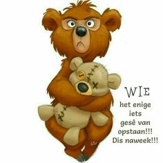 Afrikaanse Quotes, Goeie More, Wisdom Quotes, Tigger, Winnie The Pooh, Van, Creative, Advice, Gallery