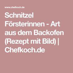 Schnitzel Försterinnen - Art aus dem Backofen (Rezept mit Bild)   Chefkoch.de