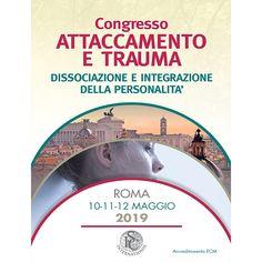 ROMA- CONGRESSO ATTACCAMENTO E TRAUMA - DISSOCIAZIONE E INTEGRAZIONE DELLA PERSONALITÀ - International ISC Behance, Rome