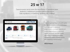 Zaawansowany #serwisWWW dla Iveco Polska i 25 serwisów www dealerów z oddzielnymi panelami administracyjnymi. Stała współpraca, #emarketing, #szkolenia, #SEO, #mailingi.